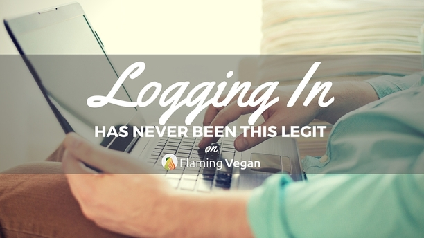 Logging into The Flaming Vegan Just Got Better!