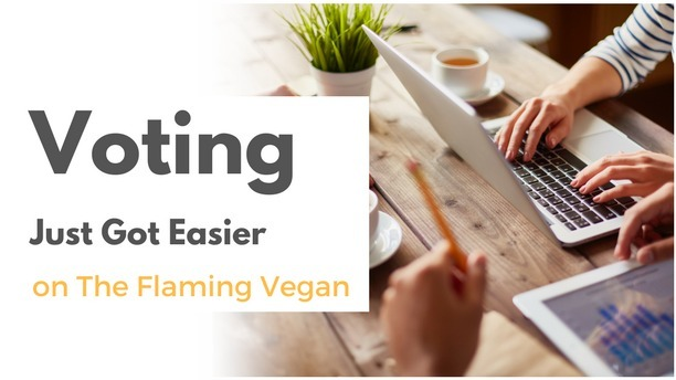 Voting Just Got Easier on The Flaming Vegan!
